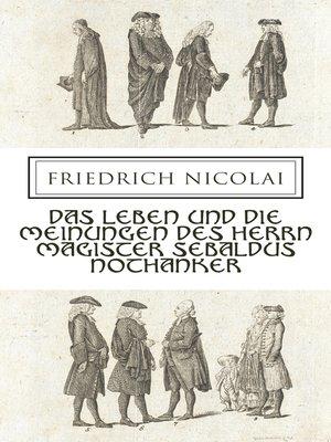 cover image of Das Leben und die Meinungen des Herrn Magister Sebaldus Nothanker