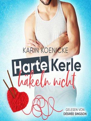 cover image of Harte Kerle häkeln nicht
