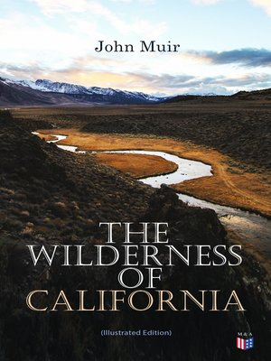 cover image of The Wilderness of California (Illustrated Edition)