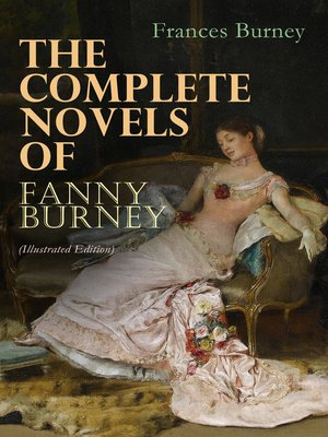 cover image of The Complete Novels of Fanny Burney (Illustrated Edition)