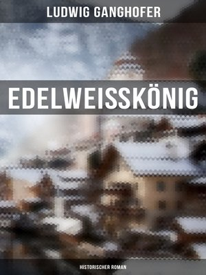 cover image of Edelweißkönig