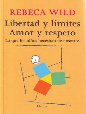 cover image of Libertad y límites. Amor y respeto