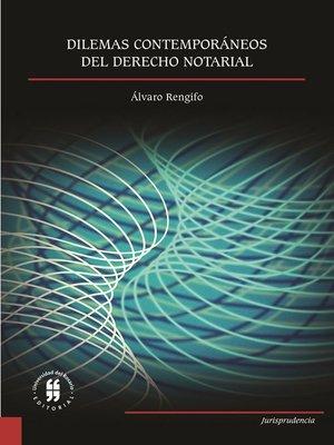 cover image of Dilemas contemporáneos del derecho notarial