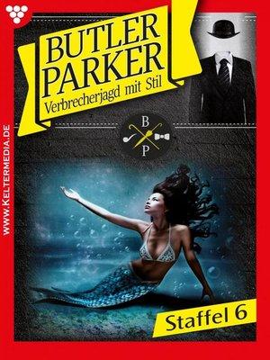 cover image of Butler Parker Staffel 6 – Kriminalroman