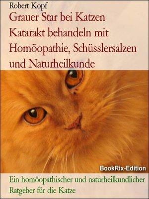 cover image of Grauer Star bei Katzen   Katarakt behandeln mit Homöopathie, Schüsslersalzen und Naturheilkunde