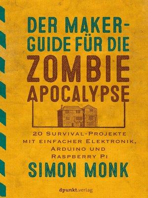 cover image of Der Maker-Guide für die Zombie-Apokalypse