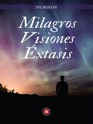 cover image of Milagros Visiones Éxtasis