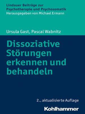 cover image of Dissoziative Störungen erkennen und behandeln