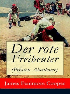 cover image of Der rote Freibeuter (Piraten Abenteuer)