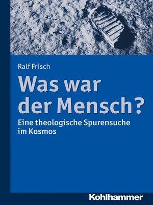 cover image of Was war der Mensch?
