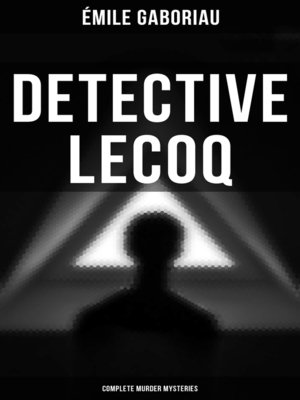 cover image of Detective Lecoq--Complete Murder Mysteries
