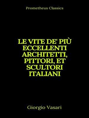 cover image of Le vite de' più eccellenti architetti, pittori, et scultori italiani (Indice attivo)