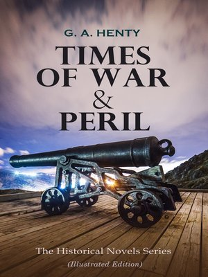 cover image of TIMES OF WAR & PERIL--The Historical Novels Series (Illustrated Edition)