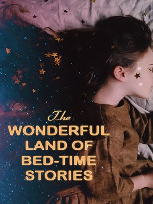 cover image of The Wonderful Land of Bed-Time Stories