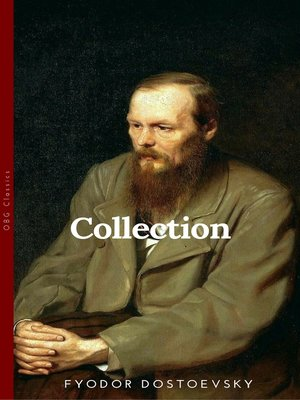 cover image of The Dostoyevsky Collection – Notes from Underground, Crime and Punishment, the Gambler and the Brothers Karamazov