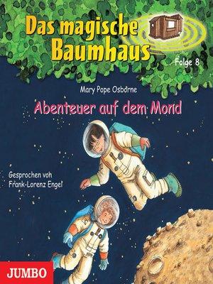 cover image of Das magische Baumhaus. Abenteuer auf dem Mond