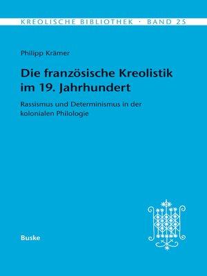 cover image of Die französische Kreolistik im 19. jahrhundert