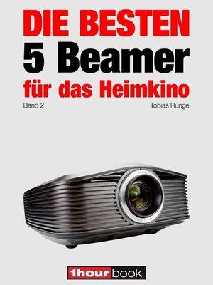 cover image of Die besten 5 Beamer für das Heimkino (Band 2)