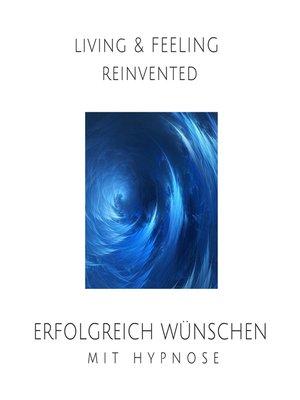 cover image of Erfolgreich wünschen mit Hypnose