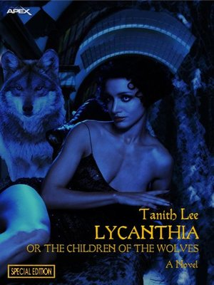 cover image of LYCANTHIA OR THE CHILDREN OF THE WOLVES (Special Edition)