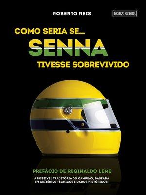 cover image of Como seria se... Senna tivesse sobrevivido