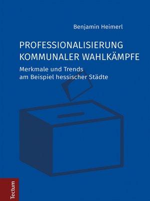 cover image of Professionalisierung kommunaler Wahlkämpfe