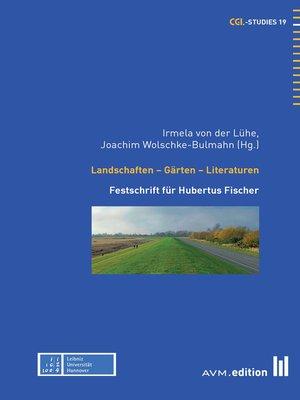 cover image of Landschaften--Gärten--Literaturen