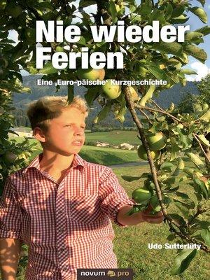 cover image of Nie wieder Ferien--Eine 'Euro-päische' Kurzgeschichte