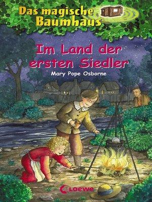 cover image of Das magische Baumhaus 25--Im Land der ersten Siedler