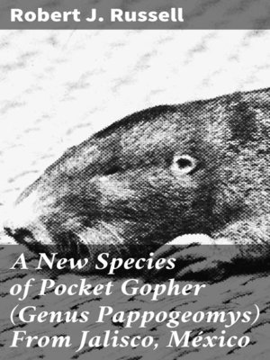 cover image of A New Species of Pocket Gopher (Genus Pappogeomys) From Jalisco, México