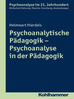 cover image of Psychoanalytische Pädagogik--Psychoanalyse in der Pädagogik