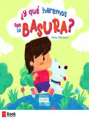 cover image of ¿Y qué haremos con la basura?