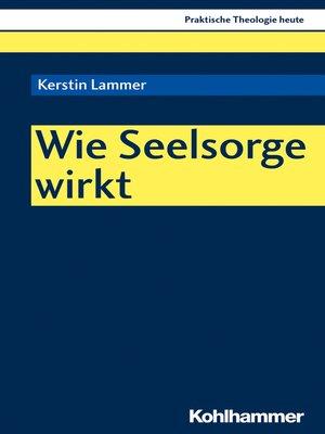 cover image of Wie Seelsorge wirkt