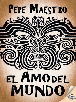 cover image of El amo del mundo
