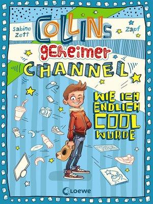 cover image of Collins geheimer Channel--Wie ich endlich cool wurde