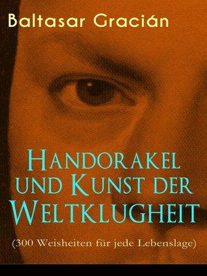 cover image of Handorakel und Kunst der Weltklugheit (300 Weisheiten für jede Lebenslage)