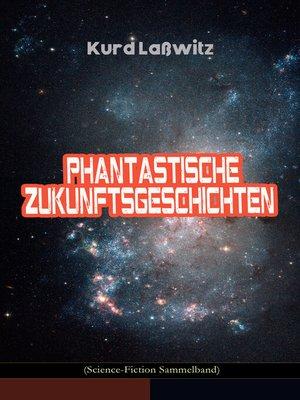cover image of Phantastische Zukunftsgeschichten (Science-Fiction Sammelband)