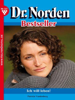 cover image of Dr. Norden Bestseller 127 – Arztroman