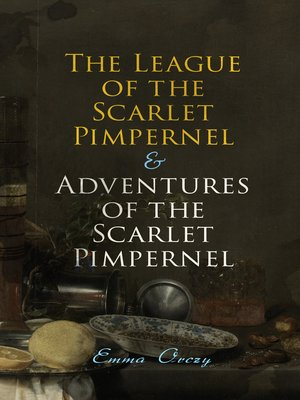 cover image of The League of the Scarlet Pimpernel & Adventures of the Scarlet Pimpernel