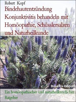 cover image of Bindehautentzündung  Konjunktivitis behandeln mit Homöopathie, Schüsslersalzen und Naturheilkunde