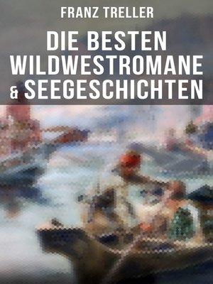 cover image of Die besten Wildwestromane & Seegeschichten