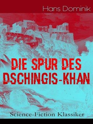 cover image of Die Spur des Dschingis-Khan (Science-Fiction Klassiker)