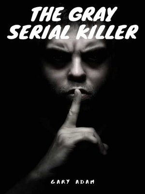 cover image of The Gray Serial Killer Book One