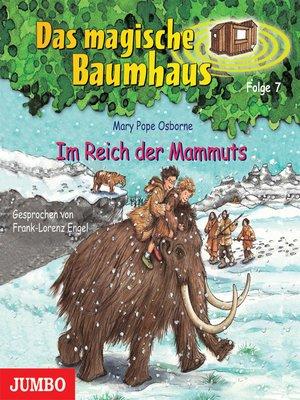 cover image of Das magische Baumhaus. Im Reich der Mammuts