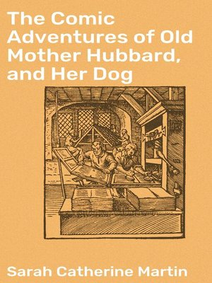 cover image of The Comic Adventures of Old Mother Hubbard, and Her Dog