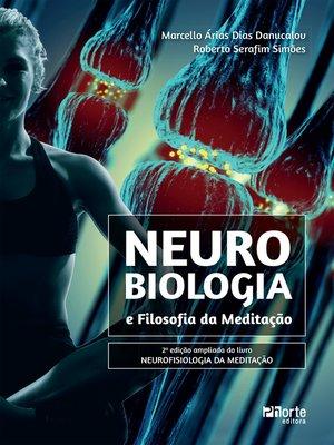 cover image of Neurobiologia e Filosofia da Meditação