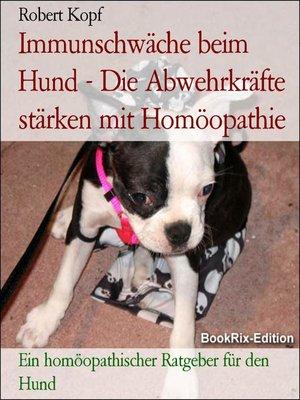 cover image of Immunschwäche beim Hund--Die Abwehrkräfte stärken mit Homöopathie
