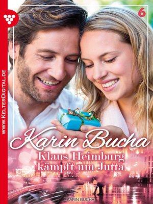 cover image of Karin Bucha 6 – Liebesroman