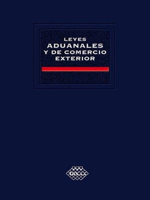 cover image of Leyes aduanales y de comercio exterior. Académica 2017
