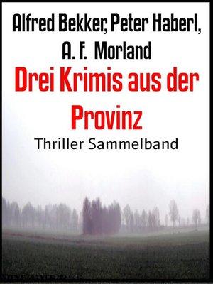 cover image of Drei Krimis aus der Provinz